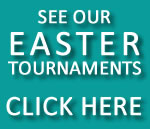 Easter Tournaments